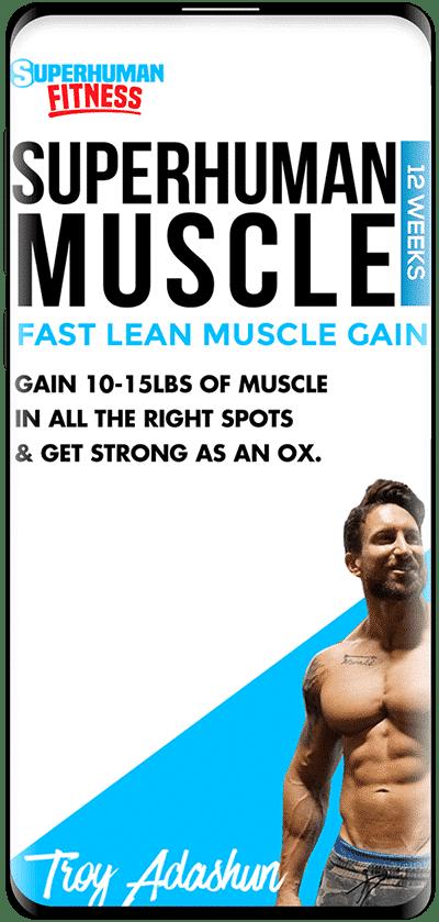 Superhuman Muscle program